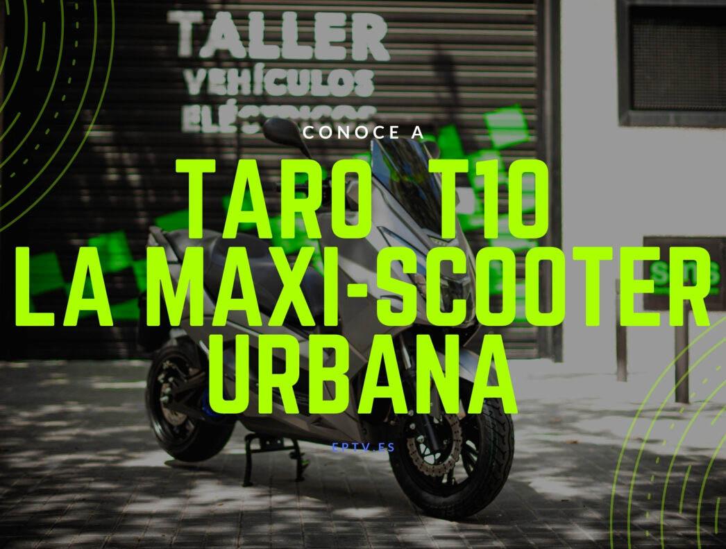 TARO T10: La maxi-scooter urbana