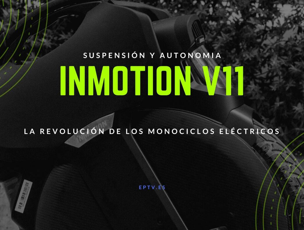 Inmotion V11: La revolución de los monociclos eléctricos