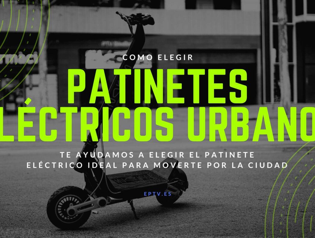 Patinetes eléctricos urbanos: Ideales para el día a día